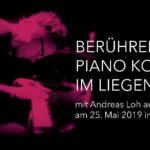 SPECIAL EVENT! SOLO PIANO KONZERT IM  LIEGEN AM SAMSTAG 25. Mai 2019 UM 20.00 UHR MIT ANDREAS LOH